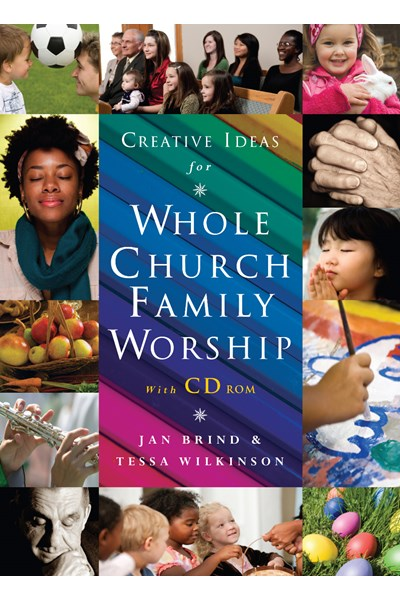 Creative Ideas for Whole Church Family Worship with CD ROM