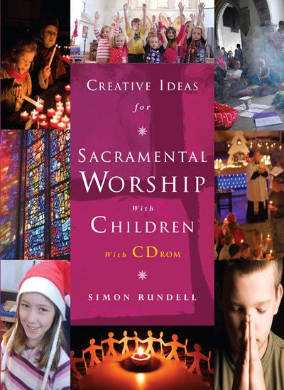 Creative Ideas for Sacramental Worship with Children