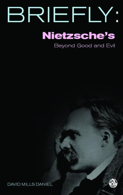 Briefly: Nietzsche's Beyond Good and Evil