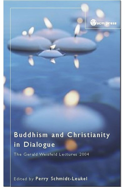 Buddhism And Christianity in Dialogue