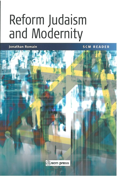 Reform Judaism and Modernity: A Reader