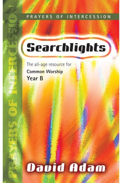 Searchlights Prayers of Intercession: Year B