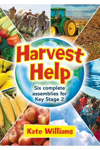 Harvest Help: Six Complete Assemblies for Key Stage 2
