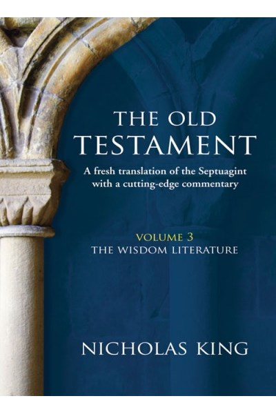 Old Testament Volume 3: The Wisdom Literature