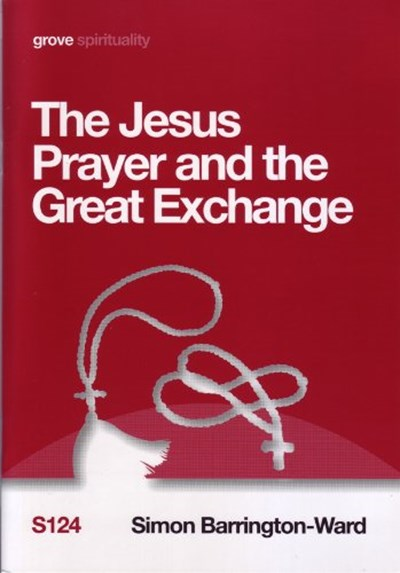 The Jesus Prayer and the Great Exchange (S124)
