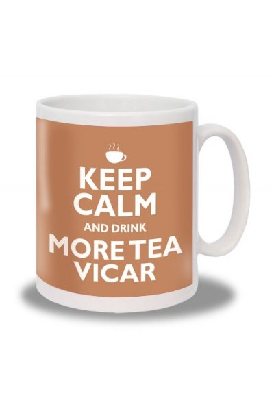 Keep Calm and Drink More Tea Vicar Mug