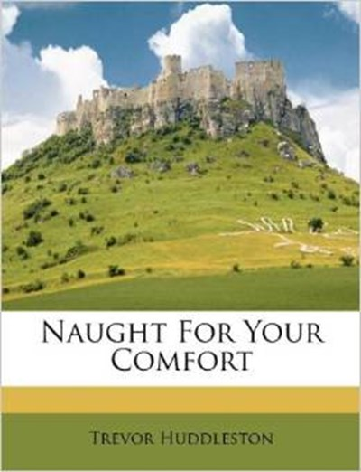 Naught For Your Comfort