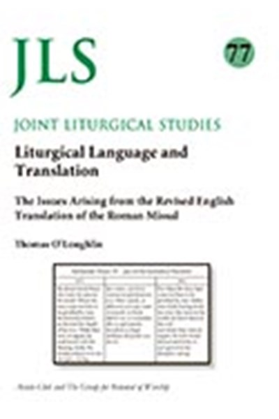 Joint Liturgical Studies 77: Liturgical Language and Translation