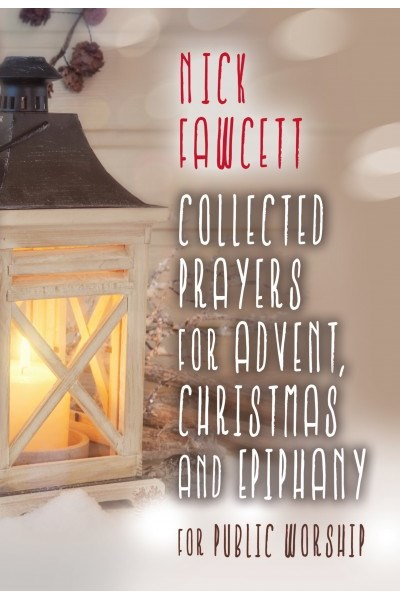 Collected Prayers for Advent, Christmas and Epiphany