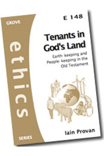 Tenants in God's Land: Earth-keeping and People-keeping in the Old Testament (E148)