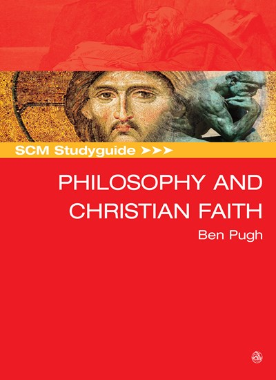 SCM Studyguide: Philosophy and the Christian Faith