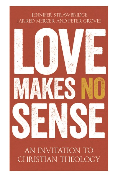 Love Makes No Sense