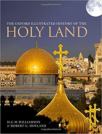 Oxford Illustrated History of the Holy Land, The