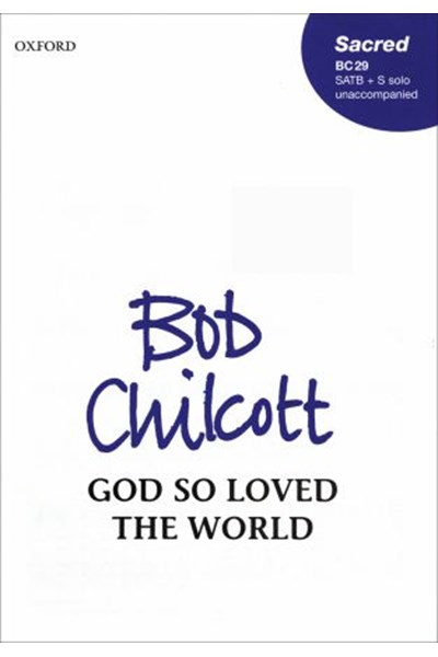Chilcott: God So Loved the World