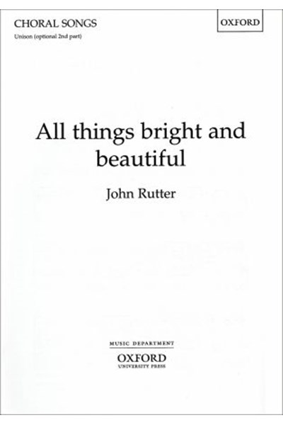 Rutter: All things bright and beautiful (SATB)