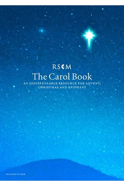 Carol Book - The New RSCM Carol Book