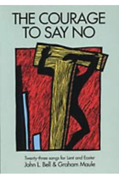 Iona: The courage to say no - 23 songs for Lent and Easter