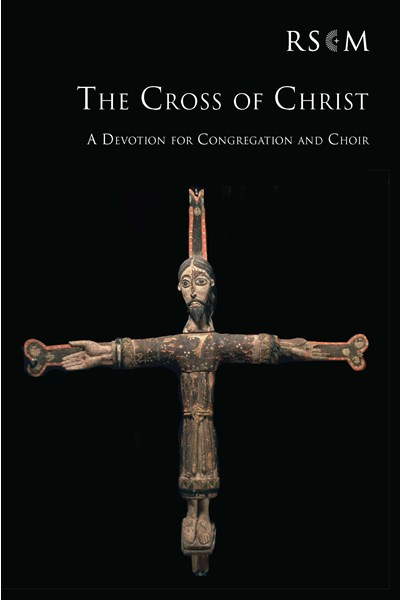 The Cross of Christ - A Devotion for Congregation and Choir