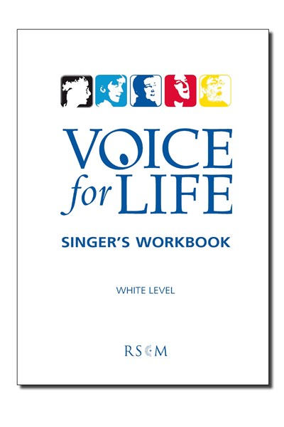 Voice for Life Singer's Workbook 1 - White Level
