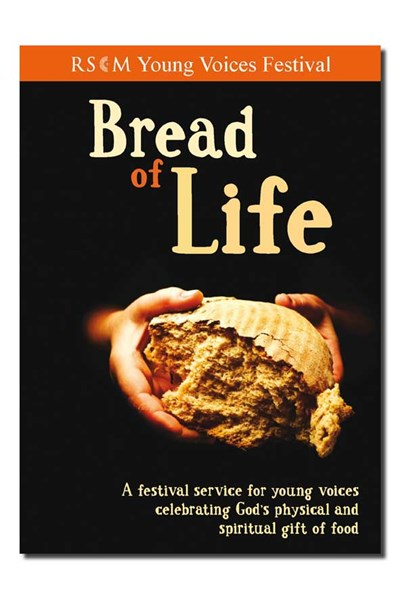Bread of Life - RSCM Young Voices Festival