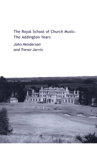 The Royal School of Church Music: The Addington Years - Hardback