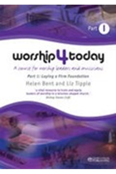 Worship 4 Today Part 1: A Course for Worship Leaders and Musicians