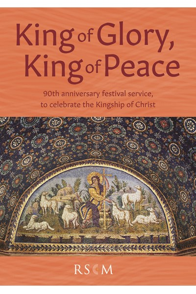 King of Glory, King of Peace - Festival Service Book 2018