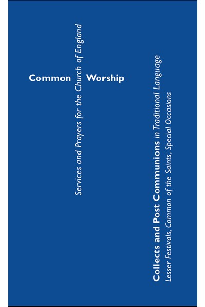 Common Worship: Collects and Post Communions in Traditional Language