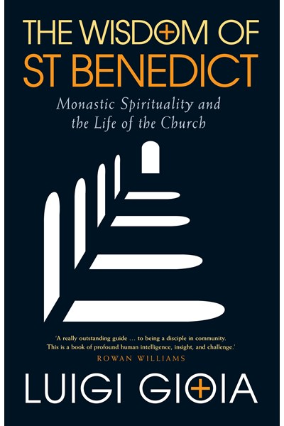 The Wisdom of St Benedict