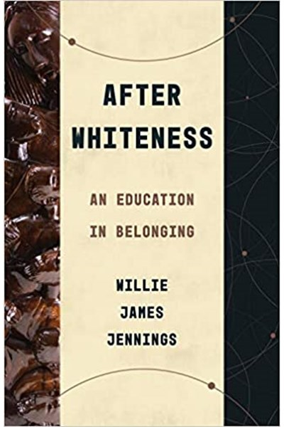 After Whiteness, An Education in Belonging