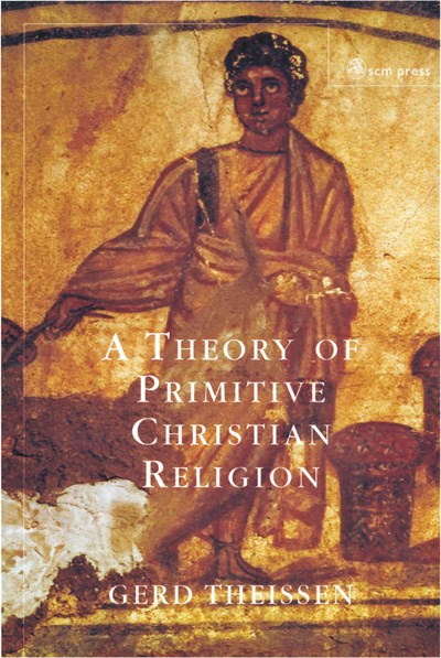 A Theory of Primitive Christian Religion