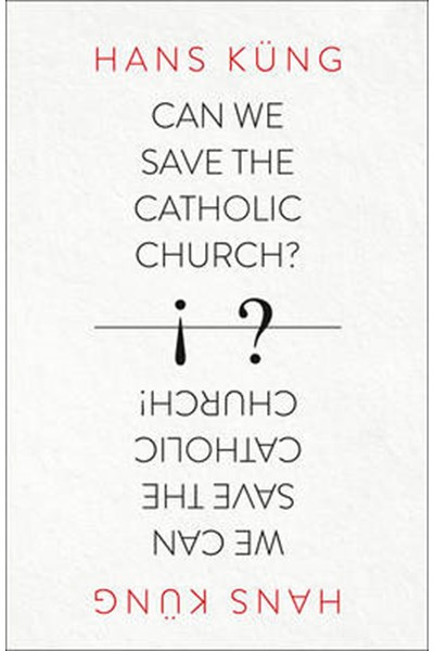 Can We Save the Catholic Church?