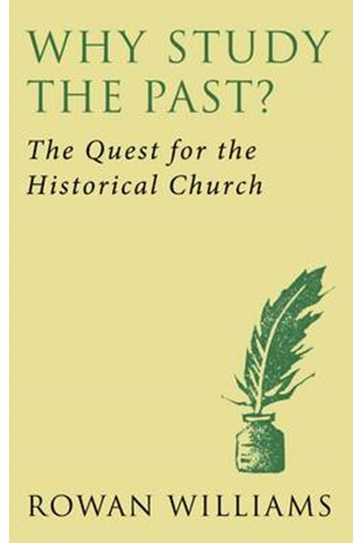 Why Study the Past? (new edition)