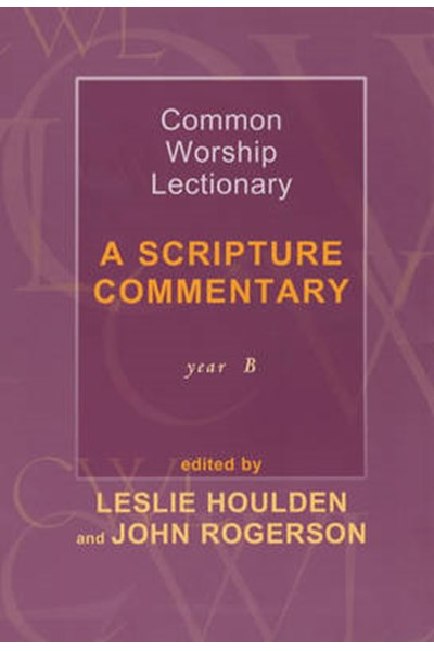 Common Worship Lectionary: A Scripture Commentary