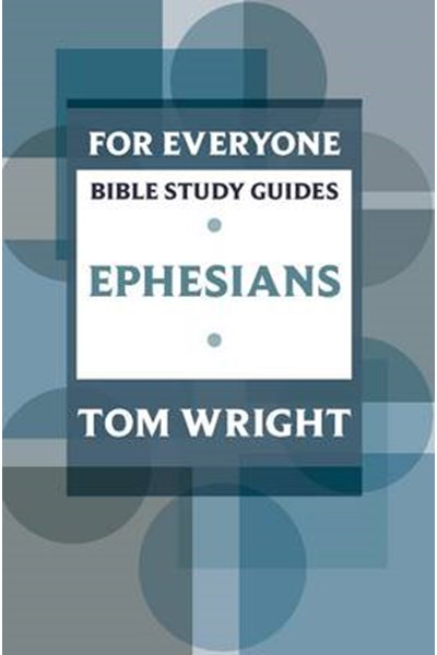 For Everyone Bible Study Guide: Ephesians