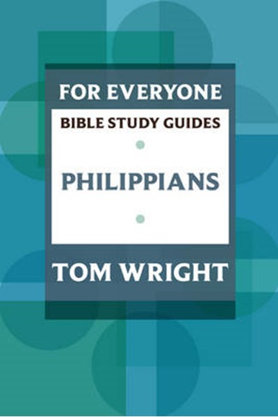 For Everyone Bible Study Guide: Philippians