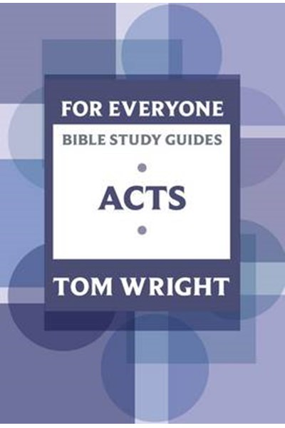For Everyone Bible Study Guide: Acts