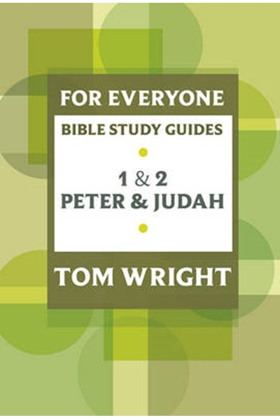 For Everyone Bible Study Guide: 1 And 2 Peter And Judah