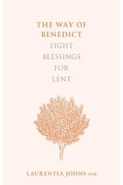 Way of Benedict: Eight Blessings for Lent