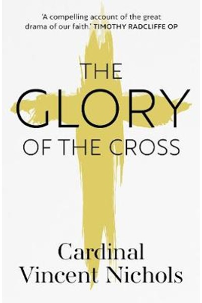 Glory of the Cross: A Journey through Holy Week and Easter