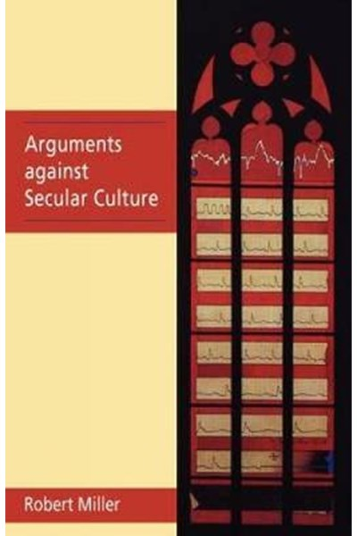 Arguments Against Secular Culture