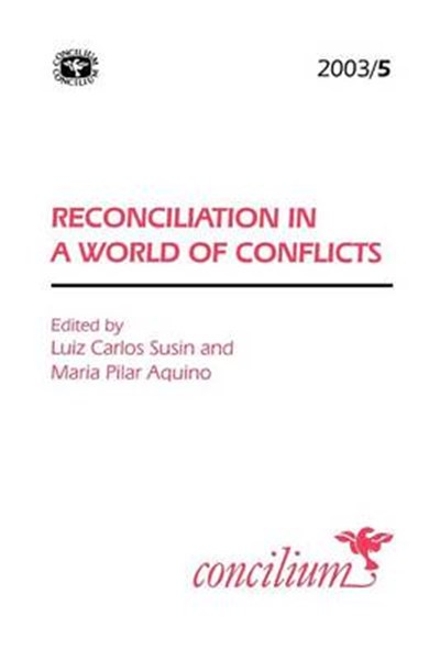 Concilium 2003/5 Reconciliation in a World of Conflicts