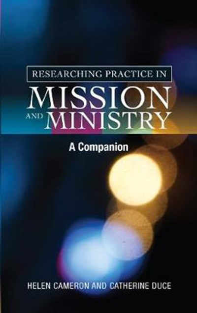 Researching Practice in Mission and Ministry