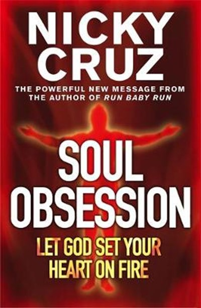Soul Obsession: Let God Set Your Heart on Fire