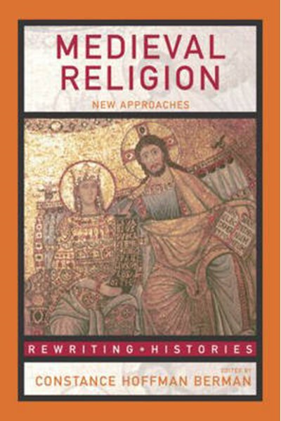 Medieval Religion New Approaches