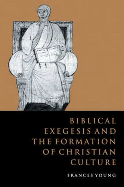 Biblical Exegesis and the Formation of Christian Culture