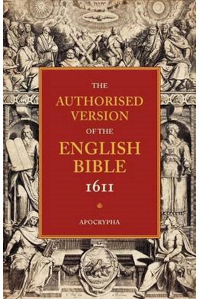 Authorised Version of the English Bible 1611: Volume 4, Apocrypha