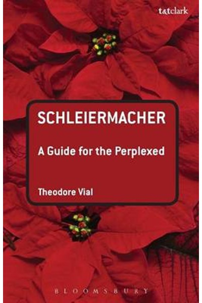 Schleiermacher: a Guide for the Perplexed