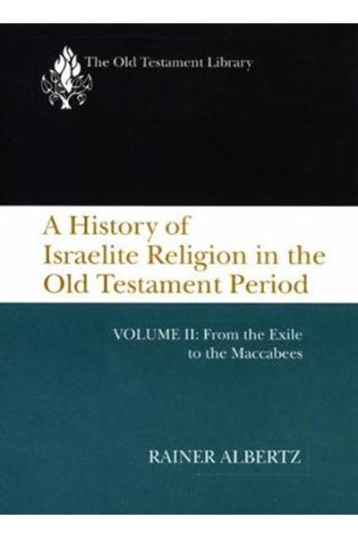 History of Israelite Religion in the Old Testament Period, Volume II