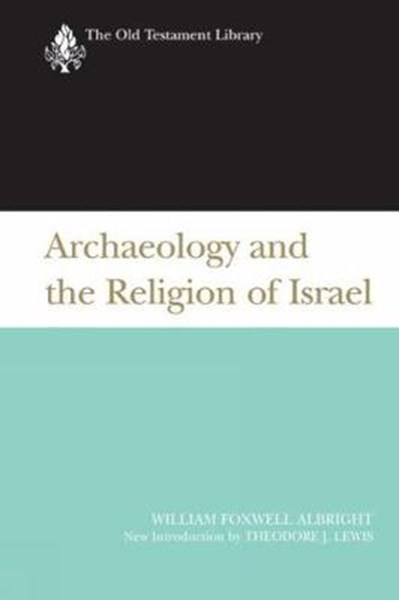 Archaeology and the Religion of Israel